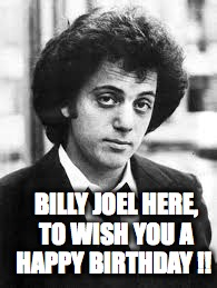 billy joel birthday Imgflip billy joel birthday
