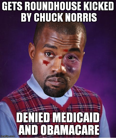 GETS ROUNDHOUSE KICKED BY CHUCK NORRIS DENIED MEDICAID AND OBAMACARE | made w/ Imgflip meme maker
