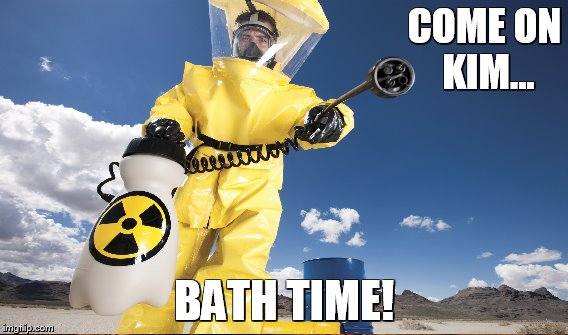 COME ON KIM... BATH TIME! | made w/ Imgflip meme maker