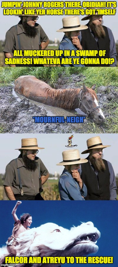 Ode to Octavia_Melody's New Template Creation | JUMPIN' JOHNNY ROGERS THERE, OBIDIAH! IT'S LOOKIN' LIKE YER HORSE THERE'S GOT 'IMSELF FALCOR AND ATREYU TO THE RESCUE! ALL MUCKERED UP IN A  | image tagged in memes,amish,bright ideas,never ending story | made w/ Imgflip meme maker