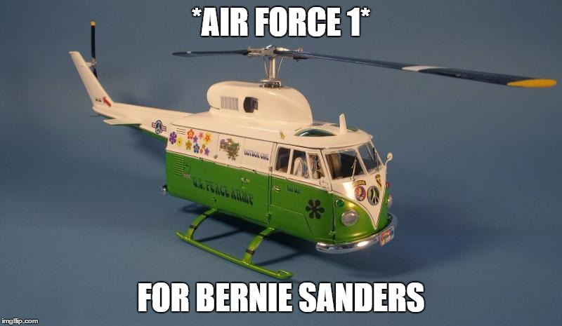 Bernie Sanders Air Force 1 |  *AIR FORCE 1*; FOR BERNIE SANDERS | image tagged in bernie sanders,president,socialist,communist,free stuff,commie | made w/ Imgflip meme maker