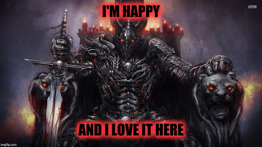 Demon | I'M HAPPY AND I LOVE IT HERE | image tagged in demon | made w/ Imgflip meme maker