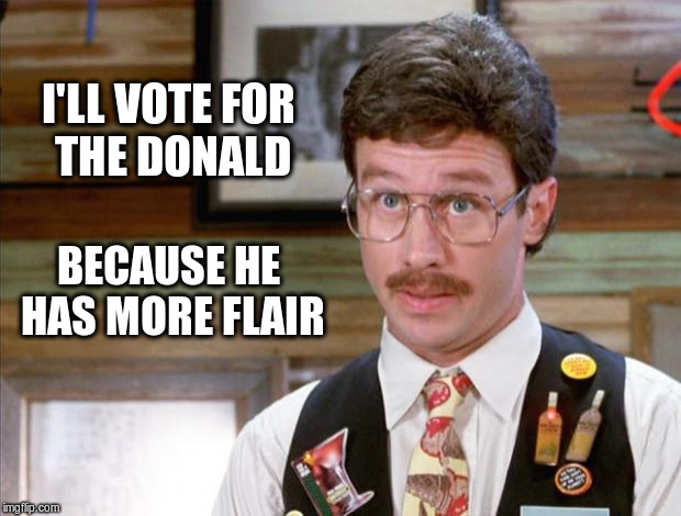 donald has more than the minimum flair |  I'LL VOTE FOR THE DONALD; BECAUSE HE HAS MORE FLAIR | image tagged in office space mike judge,donald,trump,flair,office space | made w/ Imgflip meme maker