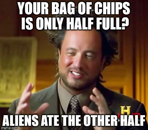 your half full bag of chips imgflip