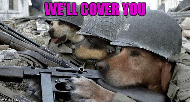 WE'LL COVER YOU | made w/ Imgflip meme maker