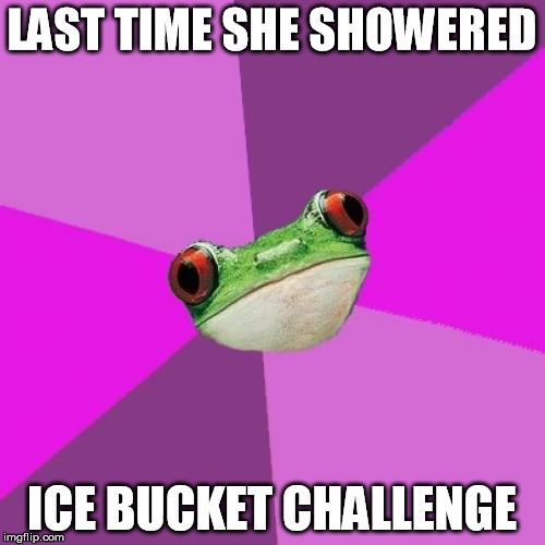 LAST TIME SHE SHOWERED ICE BUCKET CHALLENGE | made w/ Imgflip meme maker