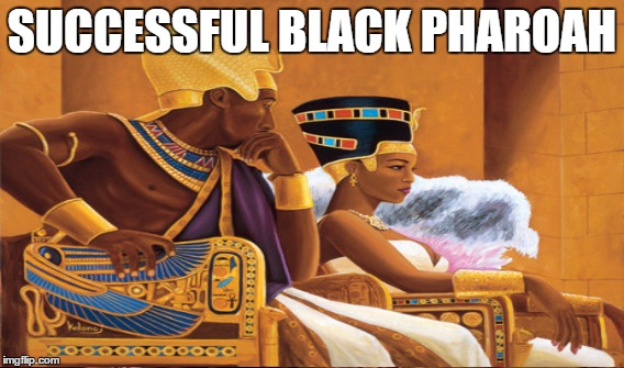 SUCCESSFUL BLACK PHAROAH | made w/ Imgflip meme maker