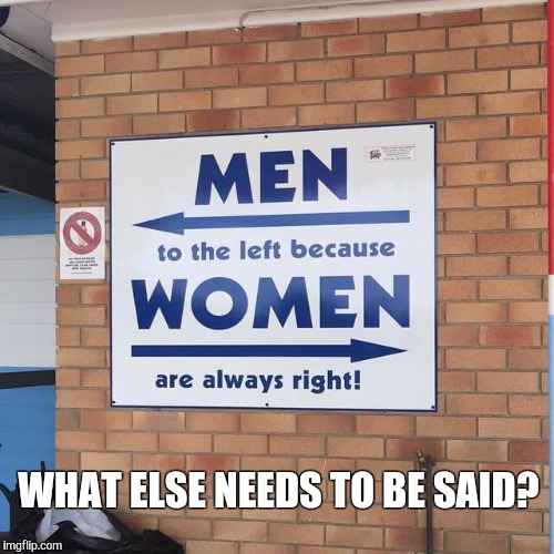 Reverse Sexism Toilet Block Sign | WHAT ELSE NEEDS TO BE SAID? | image tagged in toilet sign,toilet humor,funny signs,potty humor,funny,gavman | made w/ Imgflip meme maker