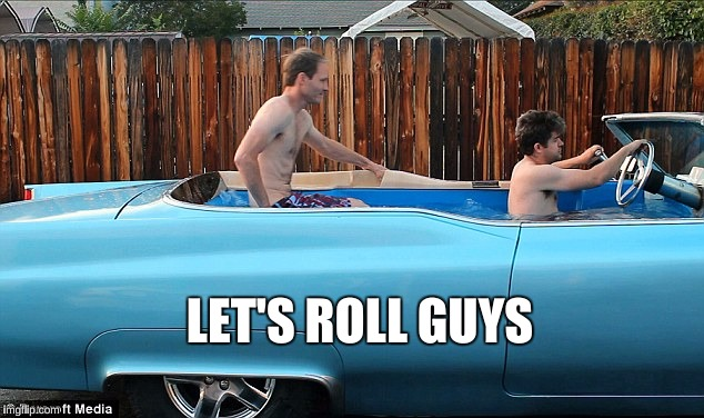 LET'S ROLL GUYS | made w/ Imgflip meme maker