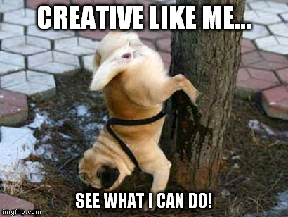 CREATIVE LIKE ME... SEE WHAT I CAN DO! | made w/ Imgflip meme maker
