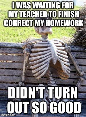 finish your homework