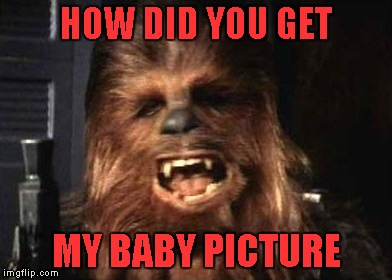 HOW DID YOU GET MY BABY PICTURE | made w/ Imgflip meme maker